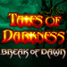 Игровой автомат Tales Of Darkness Break Of Dawn онлайн в казино Азино 777 мобайл онлайн зеркало
